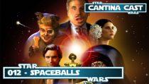 Cantina Cast #012 – Spaceballs