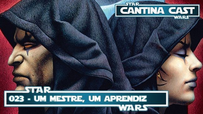 Cantina Cast #023 – Um mestre, um aprendiz: A Regra de Dois