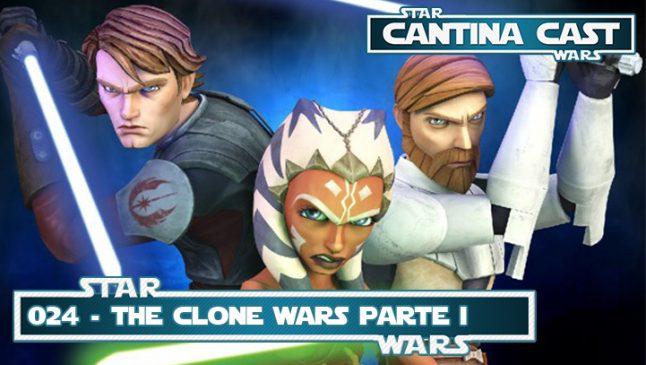 Cantina Cast #024 – The Clone Wars parte 01