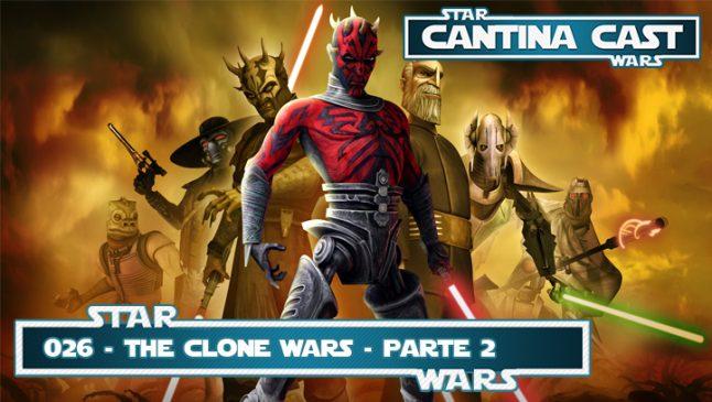 Cantina Cast #026 – The Clone Wars parte 02