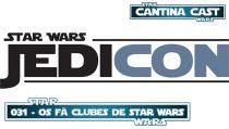 Cantina Cast #031 – Os fã clubes de Star Wars