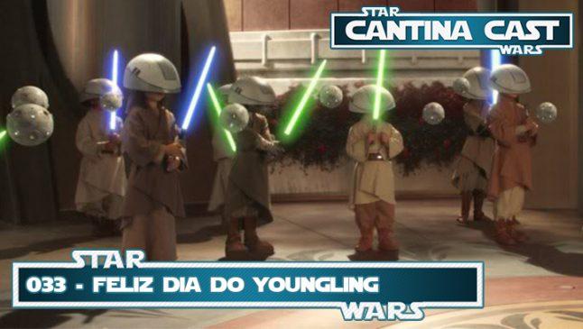 Cantina Cast #033 – Feliz Dia do Youngling