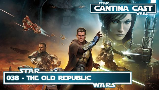 Cantina Cast #038 – The Old Republic
