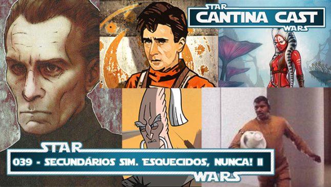 Cantina Cast #039 – Secundários sim, esquecidos nunca II