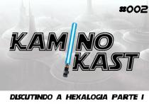 KaminoKast 002 - Discutindo a hexalogia - parte 1