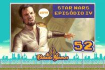 Cidade Gamer 52: Star Wars – Episódio IV