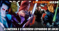 Nerdcast 220 – Star Wars – A carteira e o universo expandido de Lucas