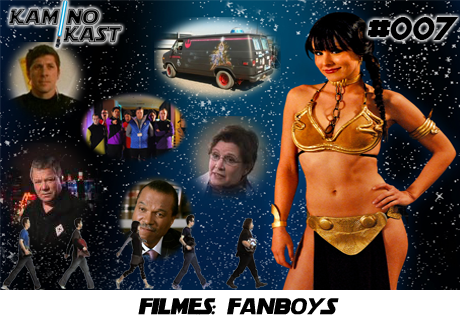 KaminoKast 007 - Filmes: Fanboys