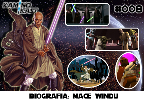 KaminoKast 008 – Biografia: Mace Windu
