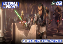 Últimas do Front 02 - A War on two fronts