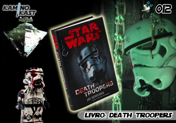 KaminoKast 012 – Livro: Death Troopers