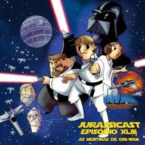JurassiCast 43 – As Mentiras de Obi-Wan