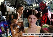 KaminoKast 015 - Top 9: Melhores Fanfilms