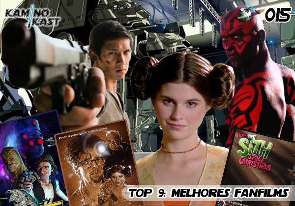 KaminoKast 015 – Top 9: Melhores Fanfilms