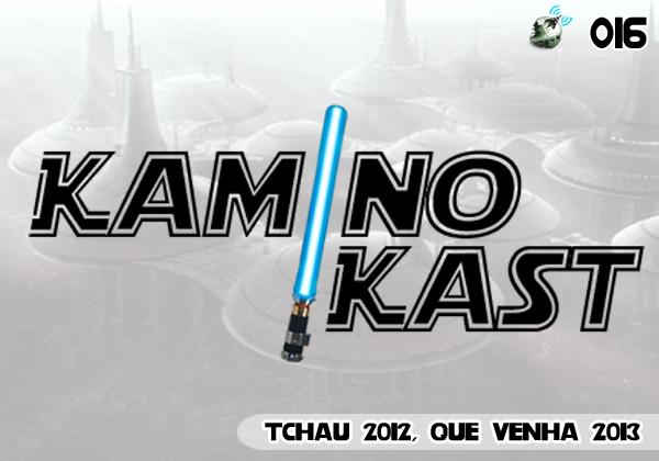 KaminoKast 016 - Tchau 2012, que venha 2013