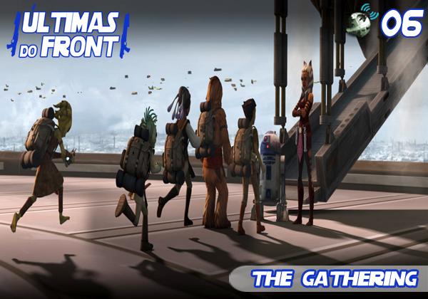 Últimas do Front 06 – The Gathering