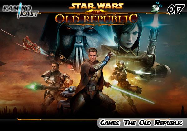 KaminoKast 017 – Games: The Old Republic