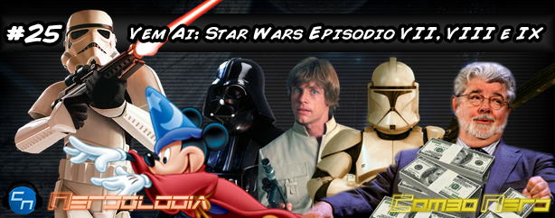 Nerdologia #25: Vem Ai: Star Wars Episódio VII, VIII e IX