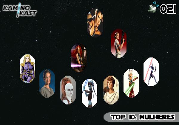KaminoKast 021 - Top 10: Mulheres