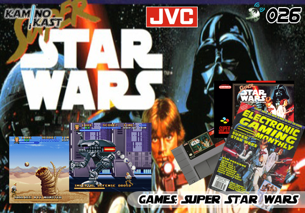 KaminoKast 026 – Games: Super Star Wars