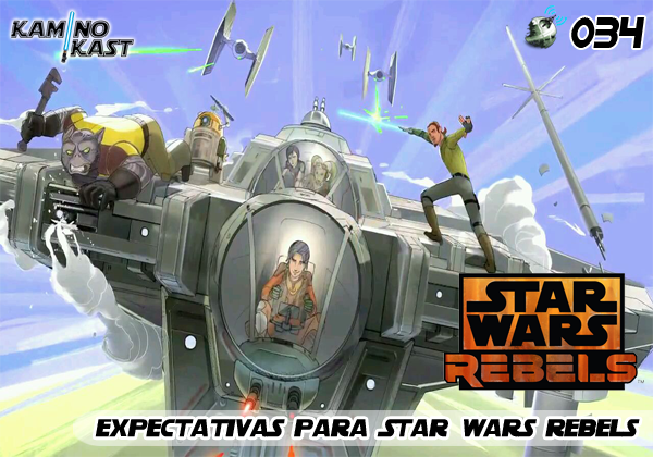 KaminoKast 034 – Expectativas Para Star Wars Rebels