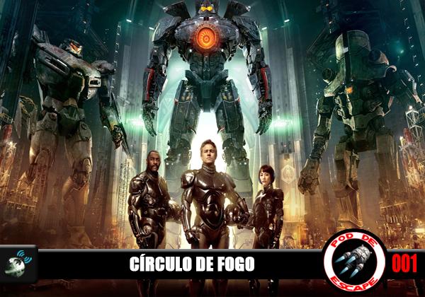 Pod De Escape 001 – Círculo de Fogo
