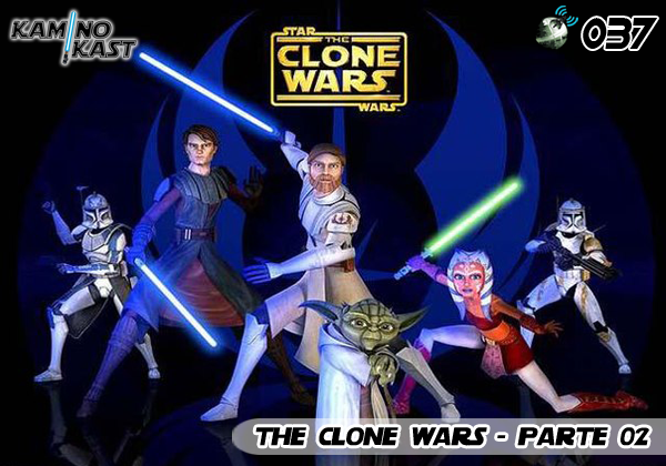 KaminoKast 037 - The Clone Wars Parte 2