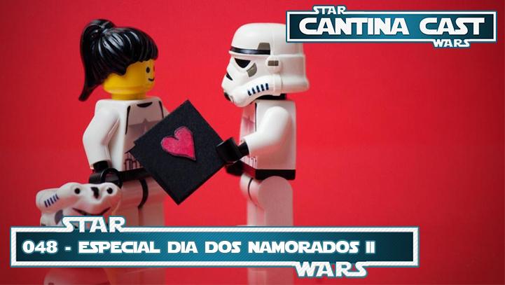 Cantina Cast 048 – Especial Dia dos Namorados II