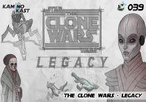 KaminoKast 039 - The Clone Wars Legacy