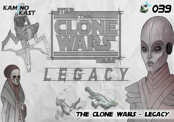 KaminoKast 039 - The Clone Wars Legacy