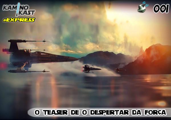 KaminoKast Express 001 - O Teaser de O Despertar da Força