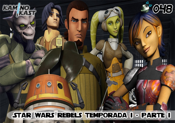 KaminoKast 048 - Star Wars Rebels 1ª Temporada - Parte 1
