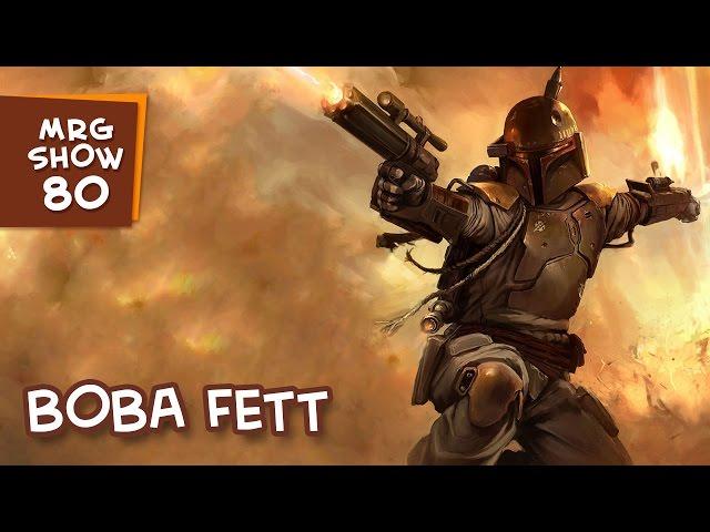 BOBA FETT - MRG Show 080