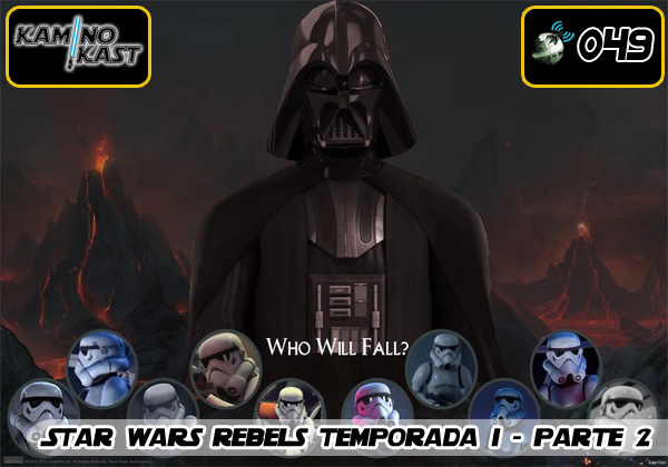 KaminoKast 049 - Star Wars Rebels 1ª Temporada - Parte 2