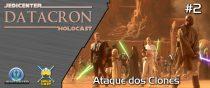 DATACRON 02 - Ataque dos Clones