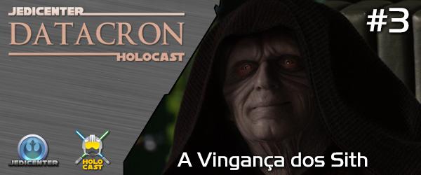 DATACRON 03 – A Vingança dos Sith