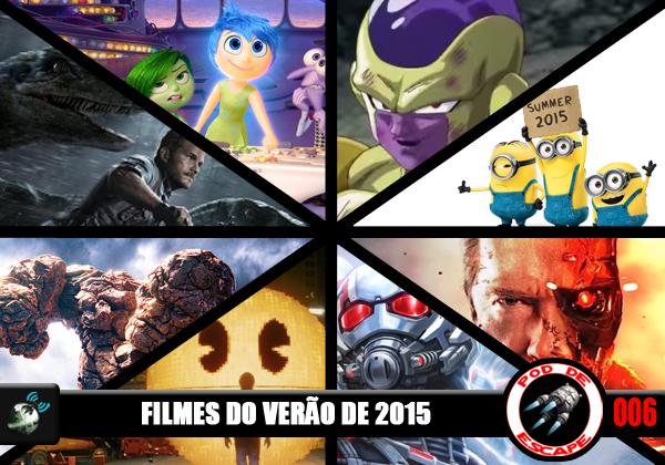 Pod de Escape 006 - Filmes do Verão de 2015
