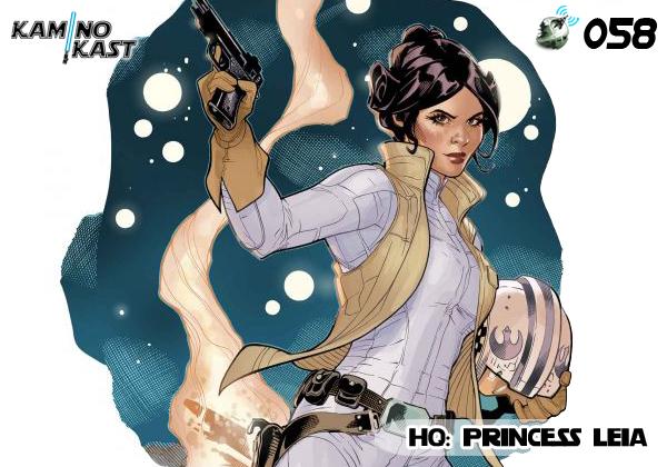 KaminoKast 058 – HQ: Princess Leia