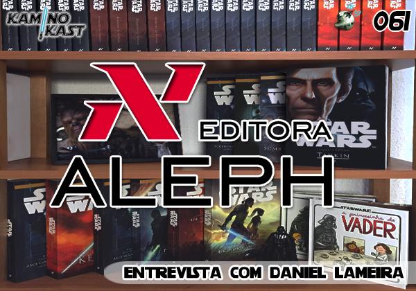 KaminoKast 061 - Entrevista com Daniel Lameira da Aleph