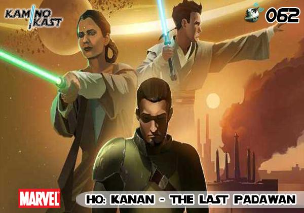 KaminoKast 062 - HQ: Kanan - The Last Padawan
