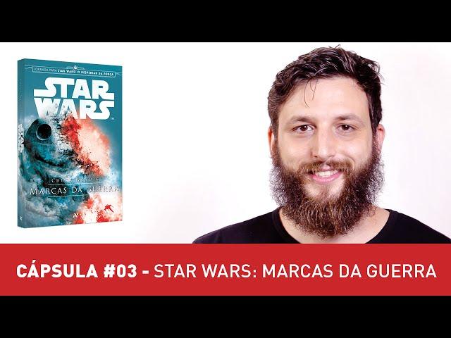STAR WARS: Marcas da Guerra | CÁPSULA 03