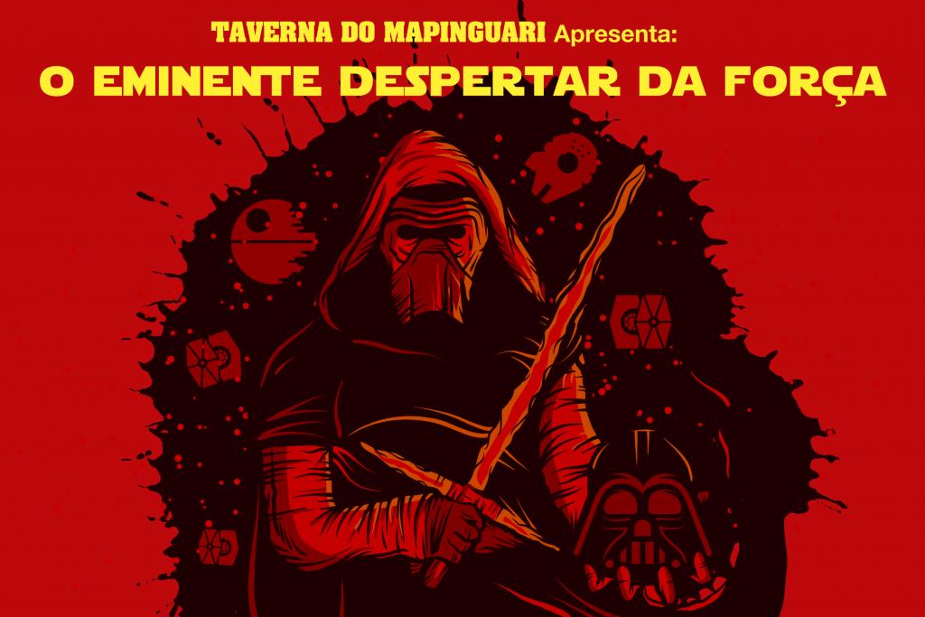 TAVERNA DO MAPINGUARI 03 – O EMINENTE DESPERTAR DA FORÇA