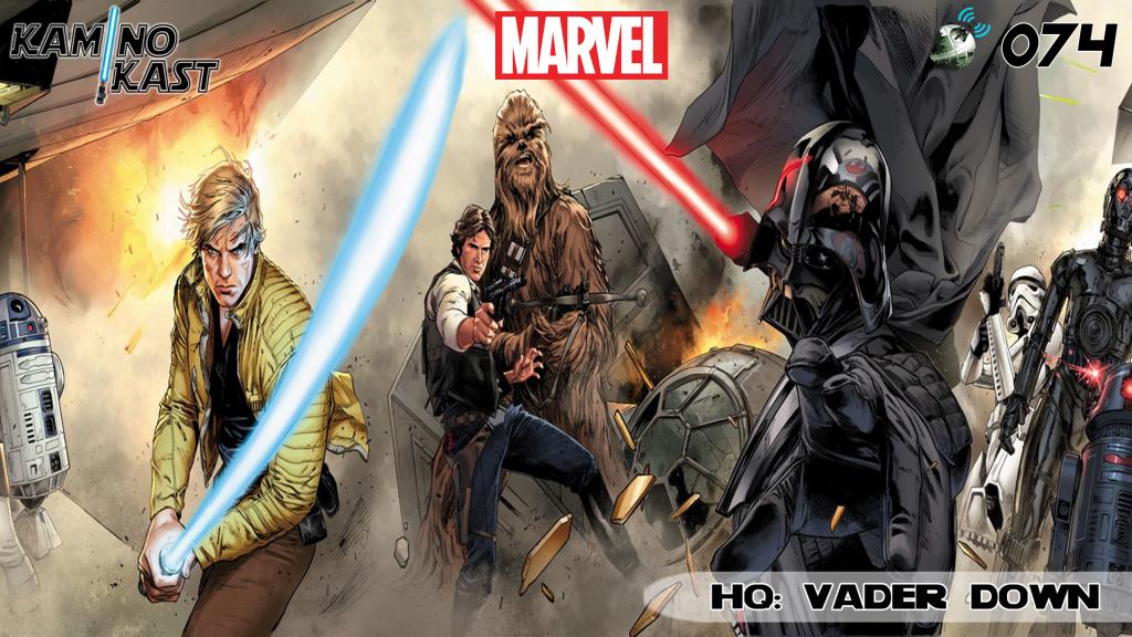 KaminoKast 074 – HQ: Vader Down