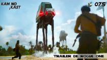 KaminoKast 075 - Trailer de Rogue One