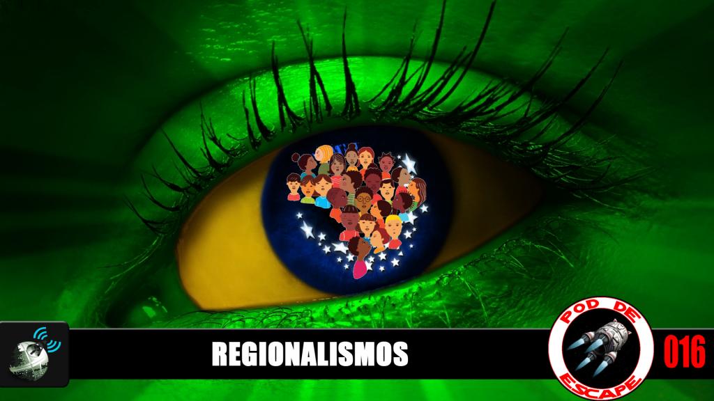 Pod de Escape 016 – Regionalismos