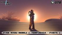 KaminoKast 078 - Star Wars Rebels temporada 2 - parte 2