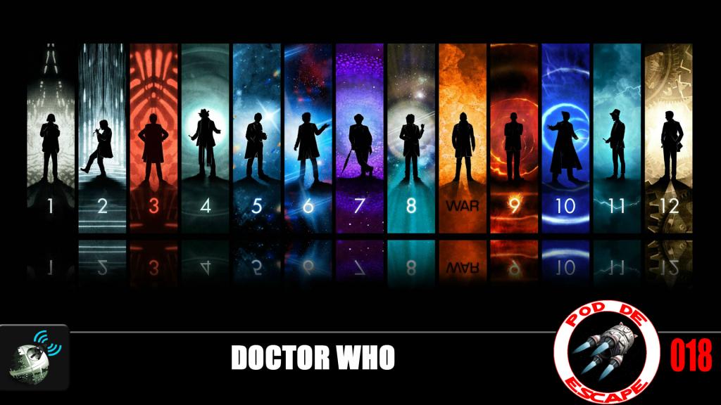 Pod de Escape 018 – Doctor Who