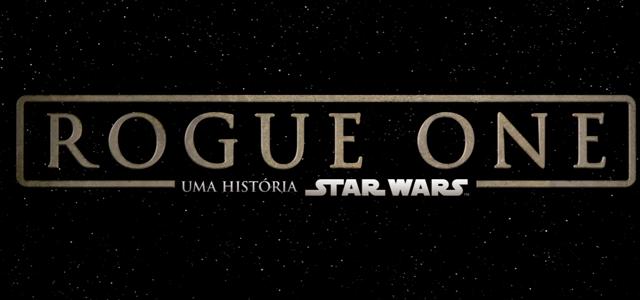 Rogue One ganhará novo trailer no dia 15 de julho