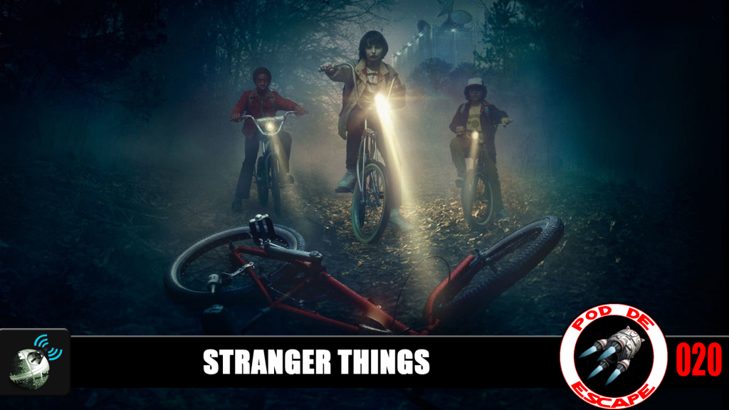 Pod de Escape 020 - Stranger Things