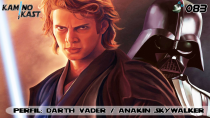KaminoKast 083 - Biografia: Anakin Skywalker/Darth Vader